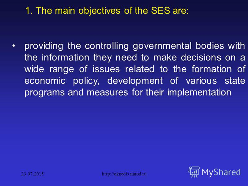1. Basics of SES SES explores the national economy, gives a specific digital description of the dynamics of the economic potential of the society in close connection and interdependence with all its elements and analyses the results of human activity