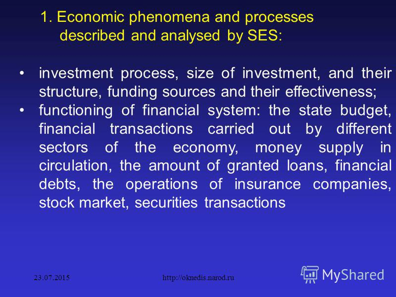 1. Economic phenomena and processes described and analysed by SES: the development of social sector, education and health, the relationship between indicators of social sector development and economic growth; health condition of population; housing a