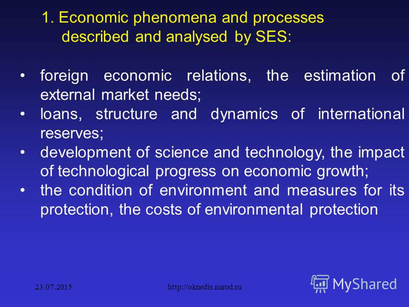 1. Economic phenomena and processes described and analysed by SES: investment process, size of investment, and their structure, funding sources and their effectiveness; functioning of financial system: the state budget, financial transactions carried