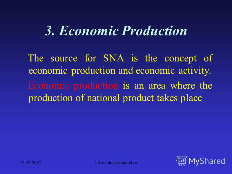 3. SNA SNA is formulated in the concepts, categories and terms of the market economy. Consider those without an understanding of which the further study of the course SES is not possible 23.07.2015http://oknedis.narod.ru