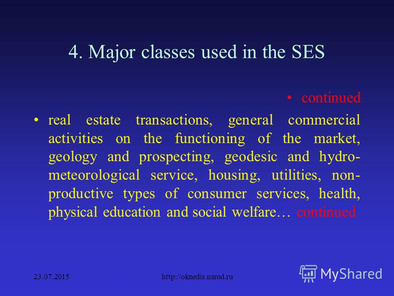 4. Major classes used in the SES 5) by the organizational and legal forms of enterprises and organizations; 6) by the size of enterprises; 7) by economic sectors: industry, agriculture, forestry, construction, other activities, transportation, commun