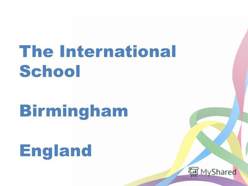 The International School Birmingham England