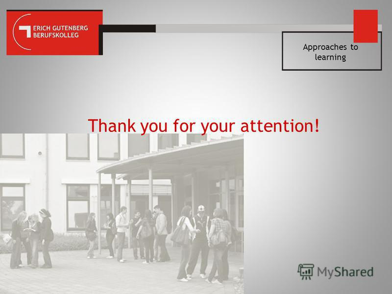 Thank you for your attention! Approaches to learning