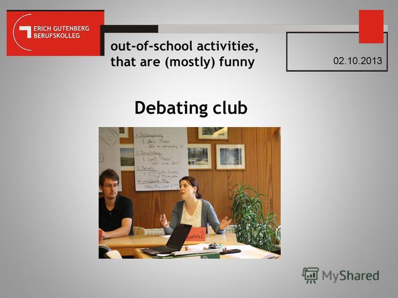 02.10.2013 Debating club
