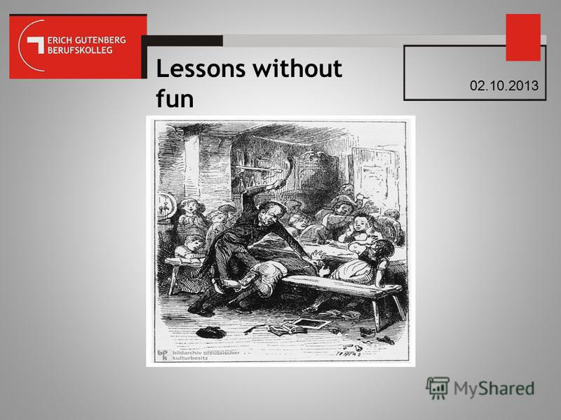 Lessons without fun 02.10.2013
