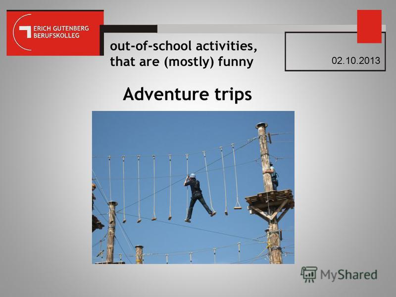 out-of-school activities, that are (mostly) funny 02.10.2013 Adventure trips