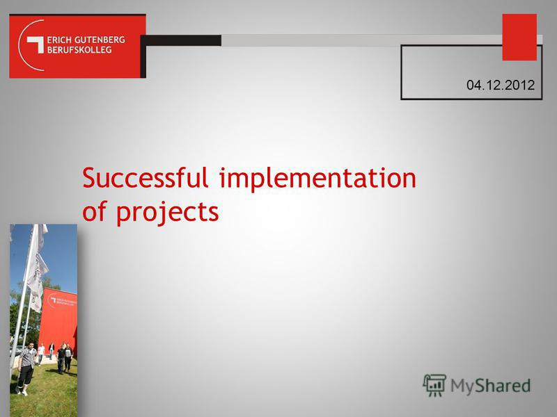 Successful implementation of projects 04.12.2012