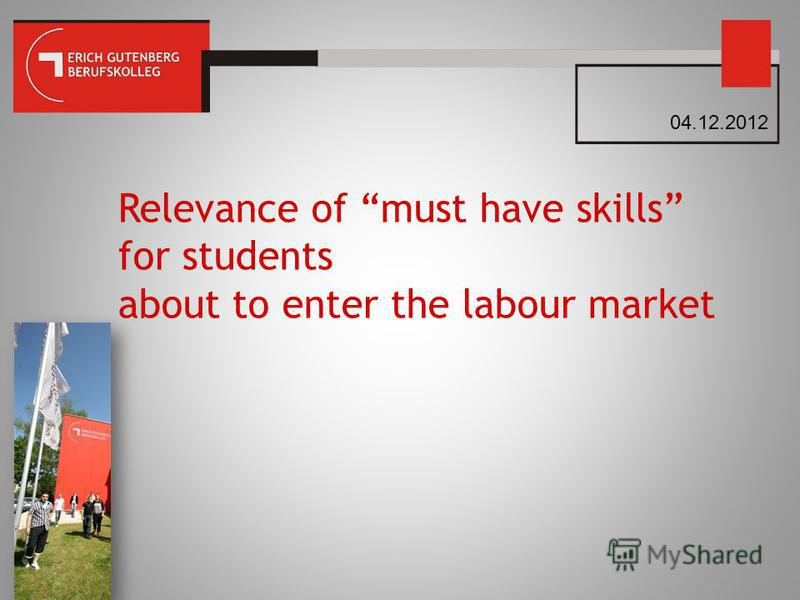 Relevance of must have skills for students about to enter the labour market 04.12.2012