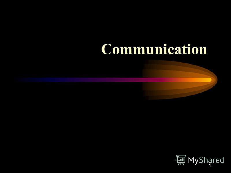 1 Communication