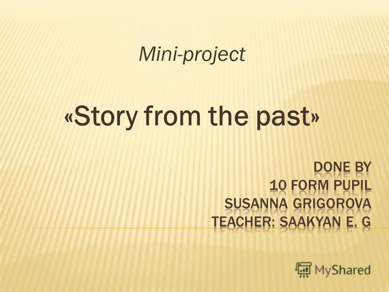Mini-project «Story from the past»