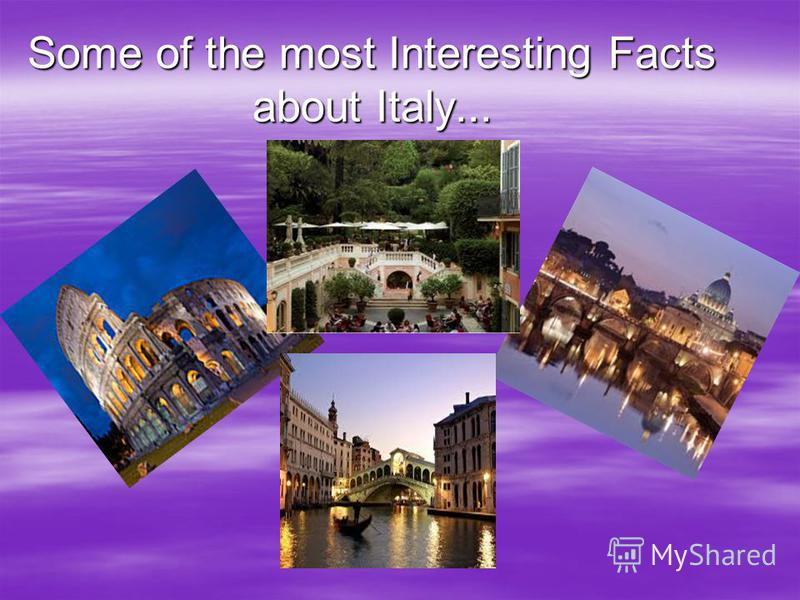 Some of the most Interesting Facts about Italy...