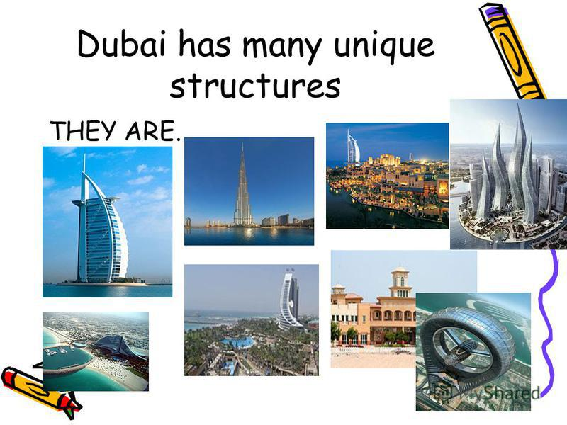 Dubai has many unique structures THEY ARE..