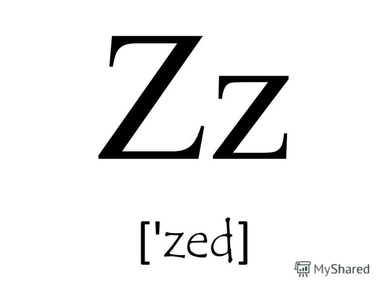 Zz [' zed ]