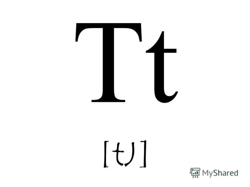 Tt [tJ]