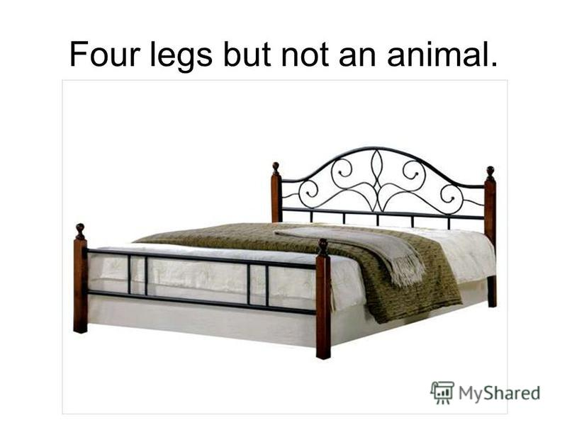 Four legs but not an animal.
