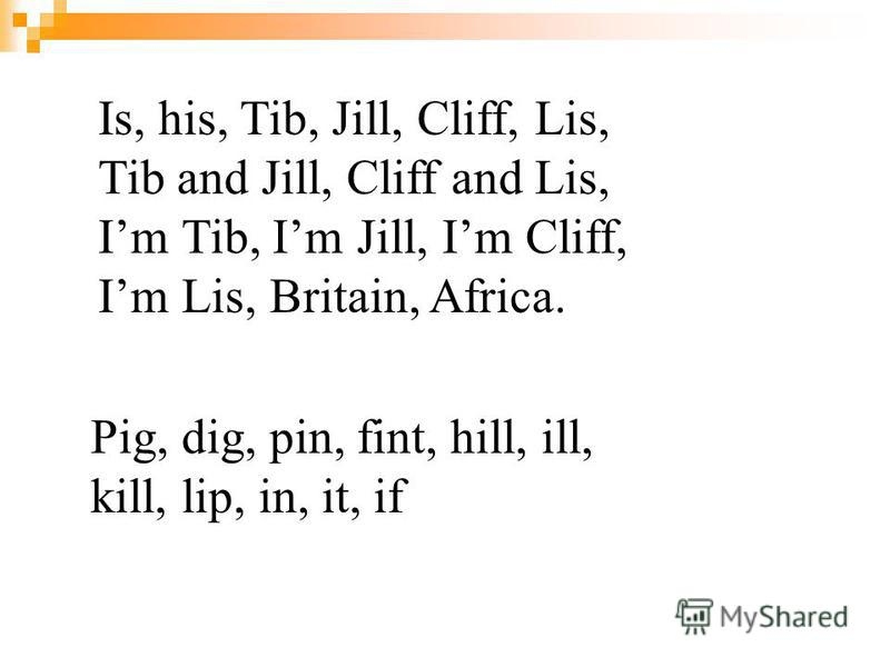 Is, his, Tib, Jill, Cliff, Lis, Tib and Jill, Cliff and Lis, Im Tib, Im Jill, Im Cliff, Im Lis, Britain, Africa. Pig, dig, pin, fint, hill, ill, kill, lip, in, it, if