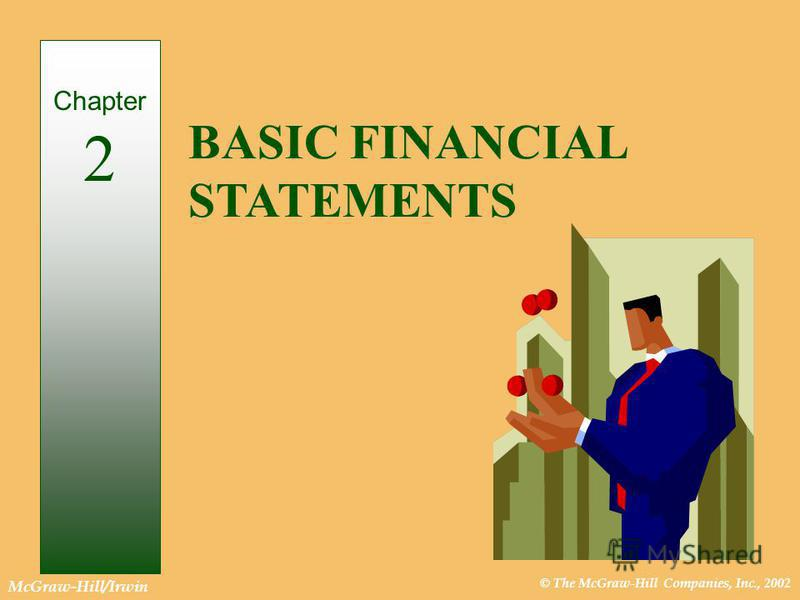 © The McGraw-Hill Companies, Inc., 2002 McGraw-Hill/Irwin BASIC FINANCIAL STATEMENTS Chapter 2