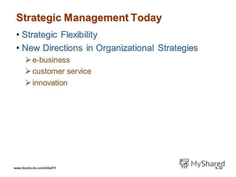 www.facebook.com/elite4118–32 Strategic Management Today Strategic FlexibilityStrategic Flexibility New Directions in Organizational StrategiesNew Directions in Organizational Strategies e-business e-business customer service customer service innovat