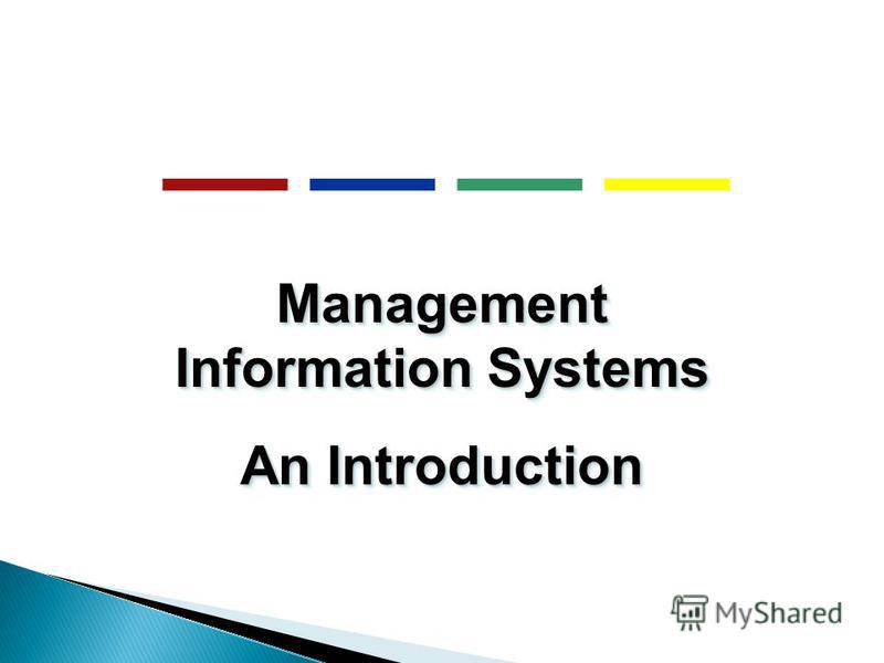 Management Information Systems An Introduction Management Information Systems An Introduction