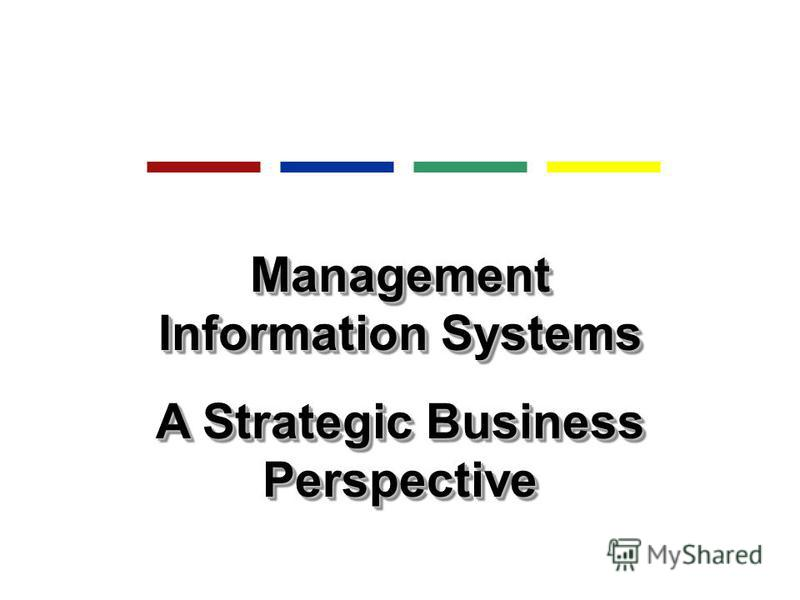 Management Information Systems A Strategic Business Perspective Management Information Systems A Strategic Business Perspective