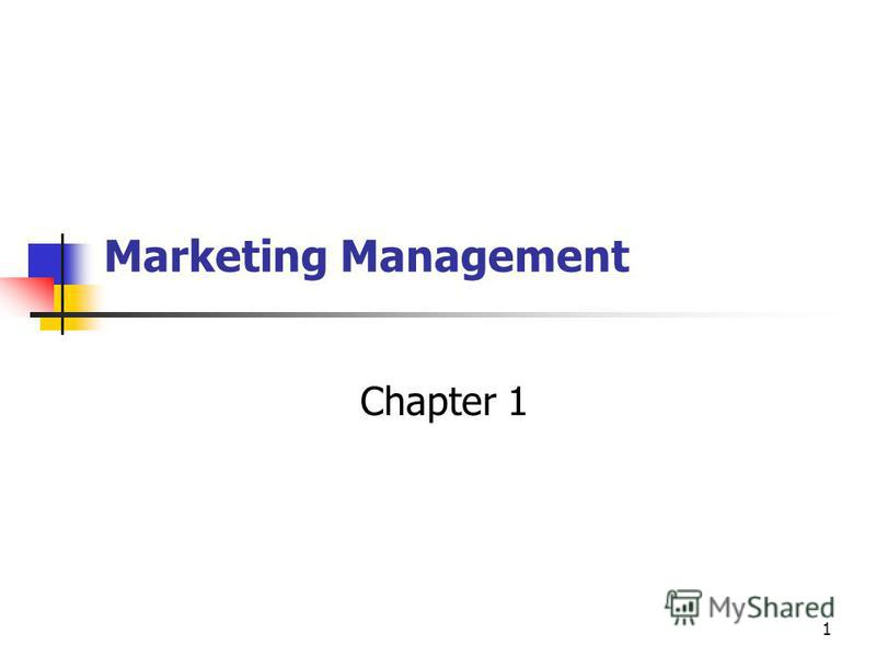 1 Marketing Management Chapter 1