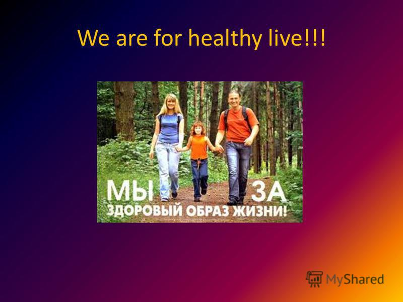 We are for healthy live!!!