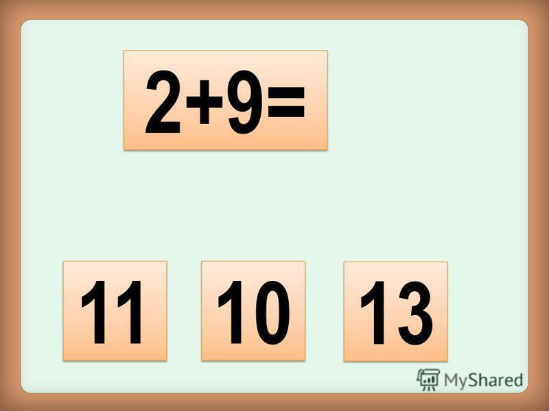 11 13 10 2+9=