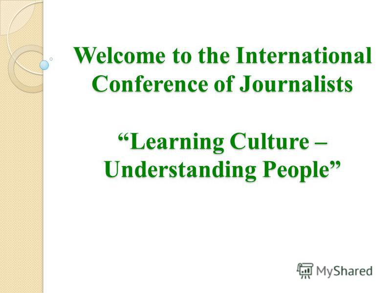 Welcome to the International Conference of Journalists Learning Culture – Understanding People