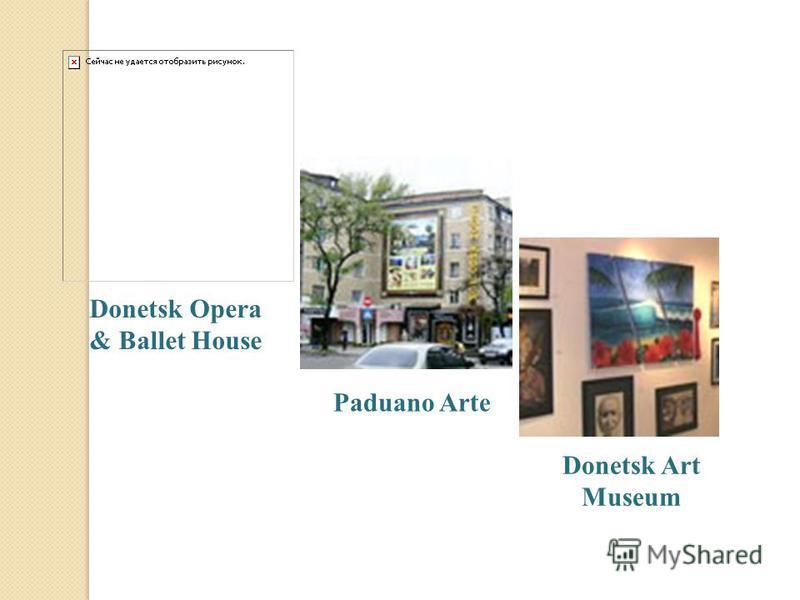 Donetsk Opera & Ballet House Paduano Arte Donetsk Art Museum