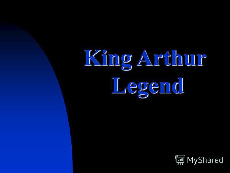 King Arthur Legend Legend