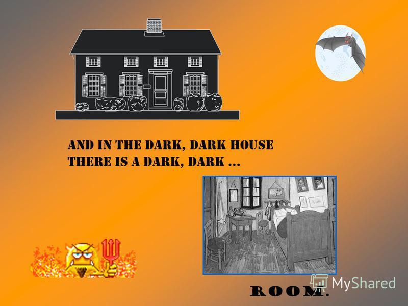 house. In the dark, dark... In a dark, dark wood there is a dark, dark...