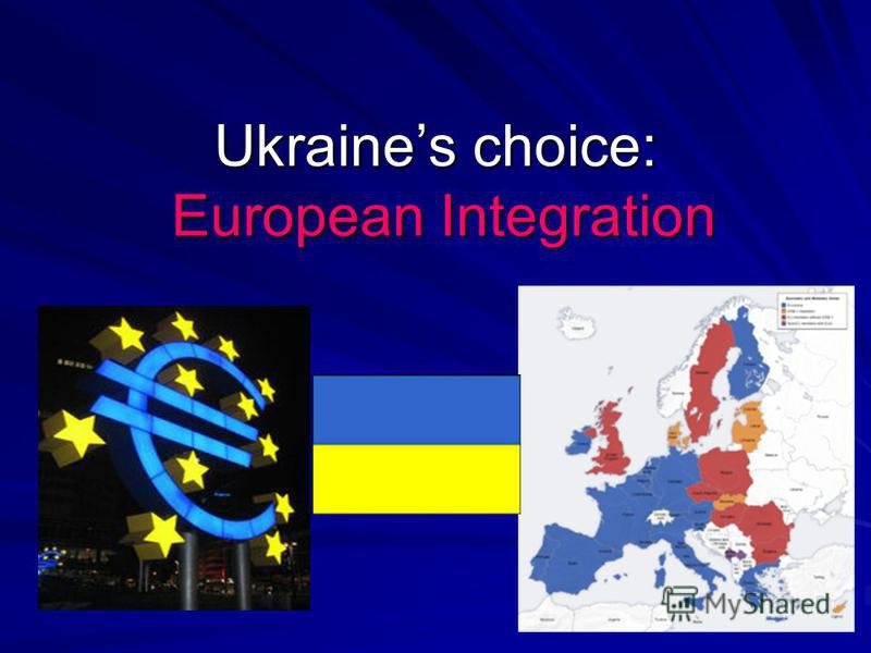 Ukraines choice: European Integration