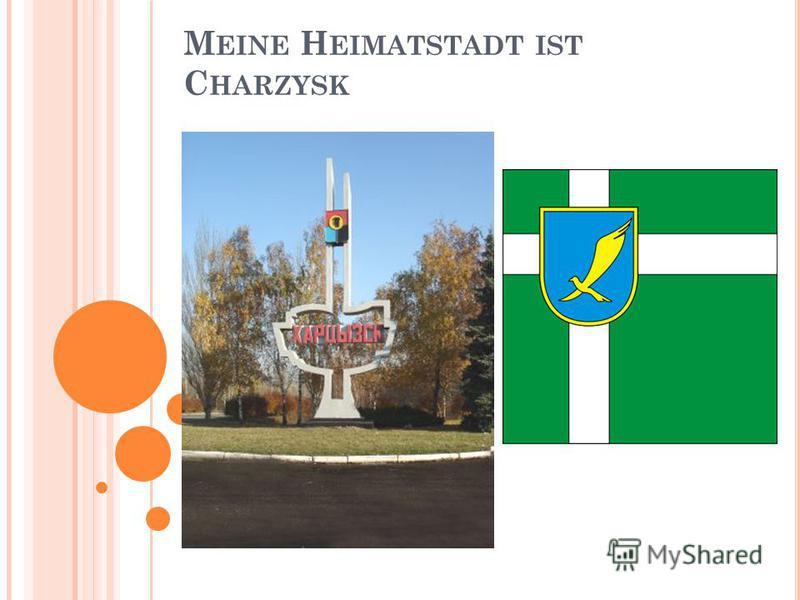 M EINE H EIMATSTADT IST C HARZYSK