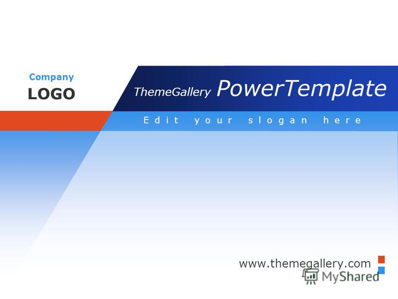 Company LOGO Edit your slogan here www.themegallery.com ThemeGallery PowerTemplate