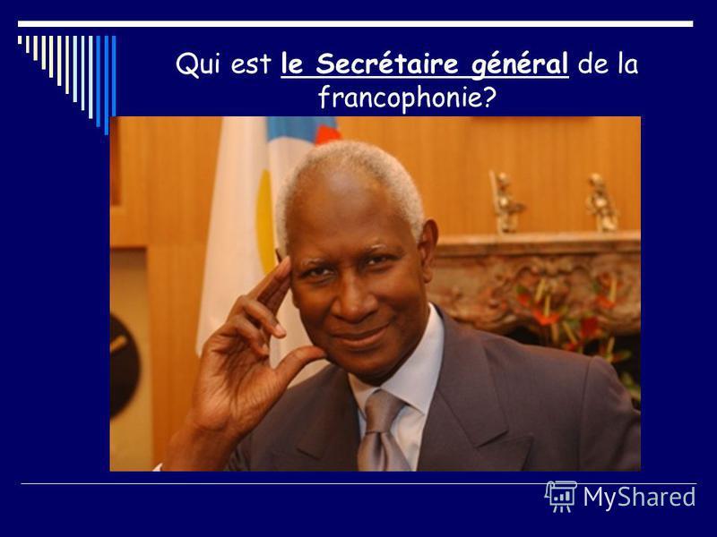 Qui est le Secrétaire général de la francophonie?