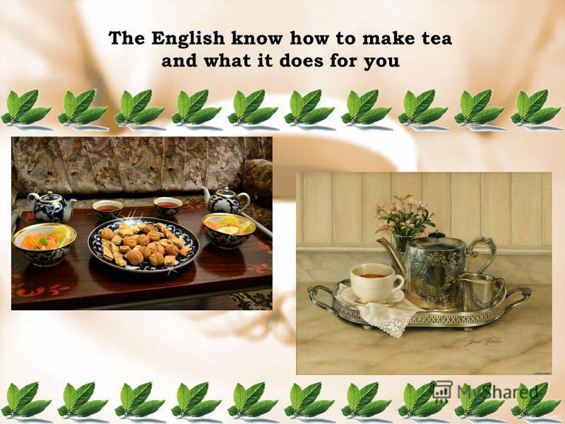 The English know how to make tea and what it does for you