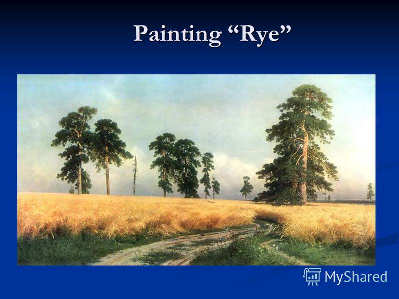 Painting Rye