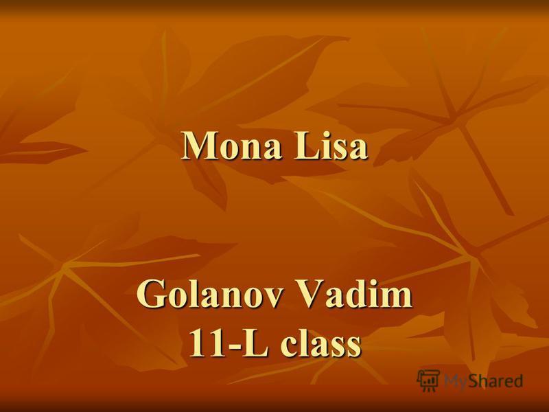 Mona Lisa Golanov Vadim 11-L class