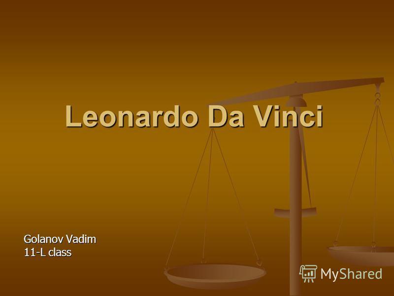 Leonardo Da Vinci Golanov Vadim 11-L class