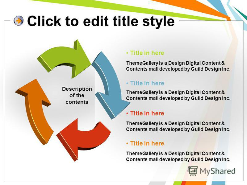 Click to edit title style Description of the contents Title in here ThemeGallery is a Design Digital Content & Contents mall developed by Guild Design Inc. Title in here ThemeGallery is a Design Digital Content & Contents mall developed by Guild Desi