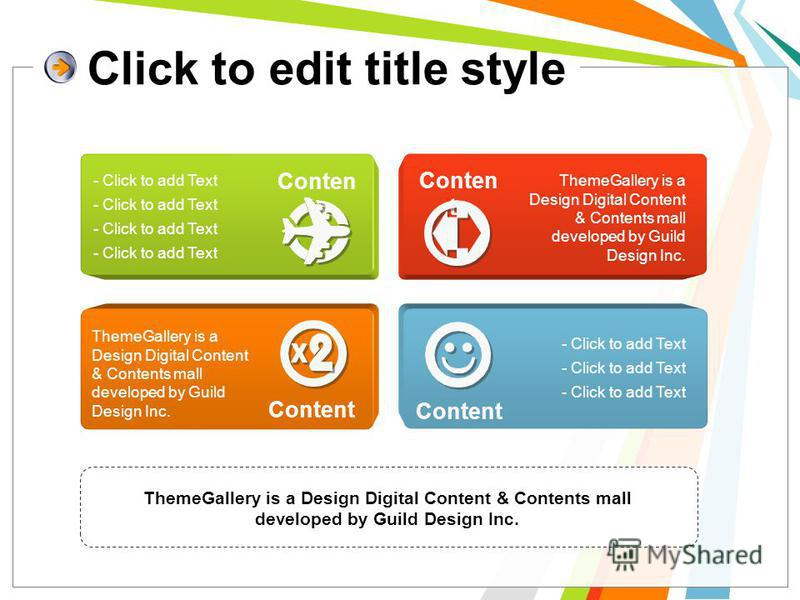 Click to edit title style Conten ts Content ThemeGallery is a Design Digital Content & Contents mall developed by Guild Design Inc. - Click to add Text ThemeGallery is a Design Digital Content & Contents mall developed by Guild Design Inc. - Click to