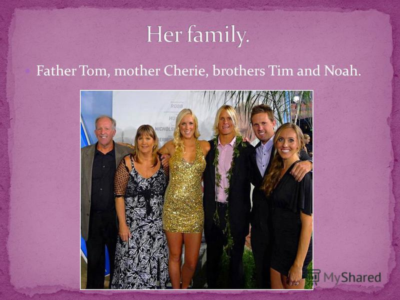 Father Tom, mother Cherie, brothers Tim and Noah.