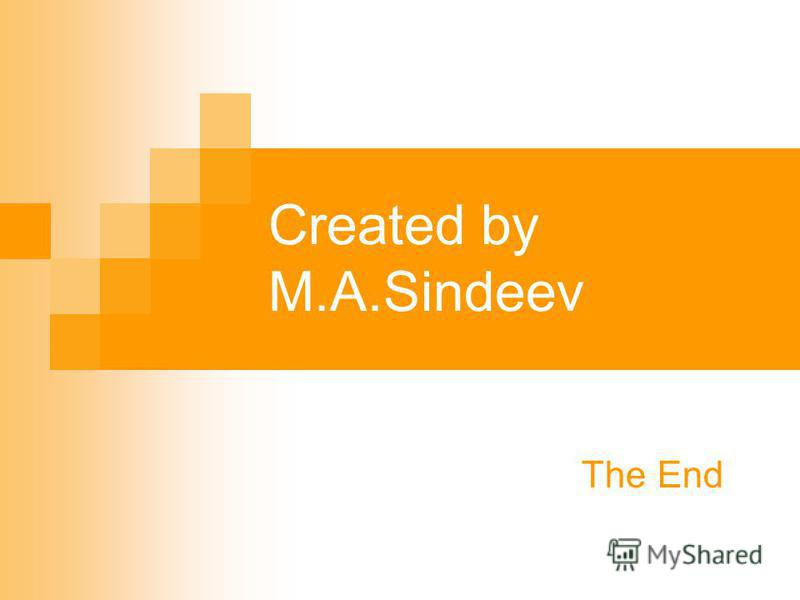 Created by M.A.Sindeev The End