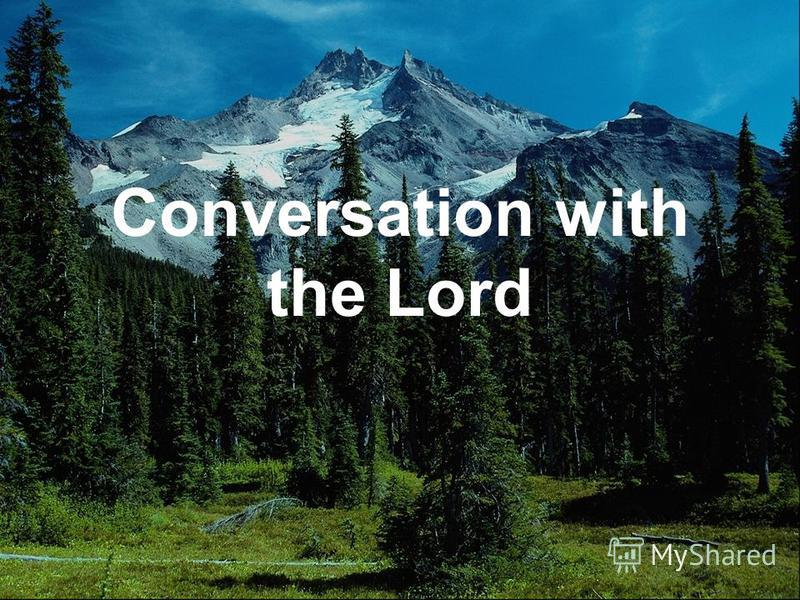 Conversation with the Lord