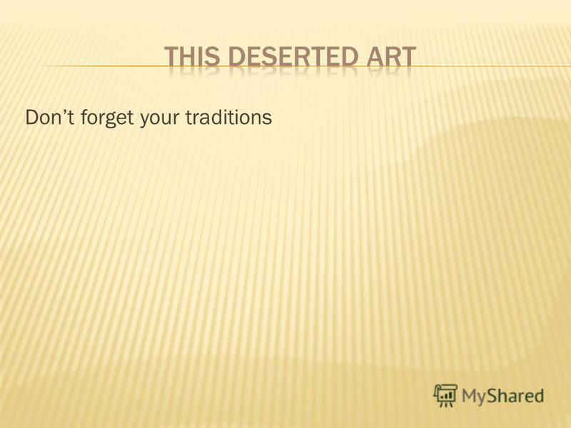 Dont forget your traditions