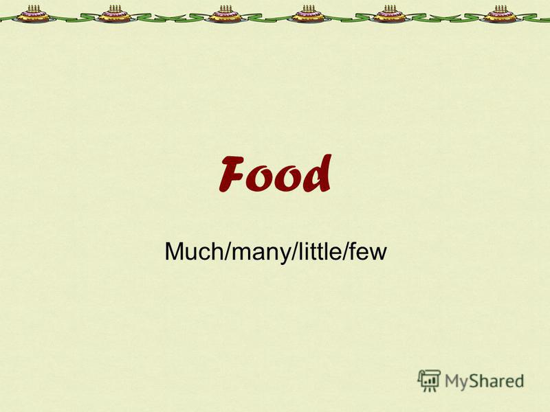 Food Much/many/little/few