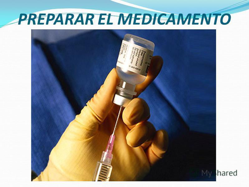INYECCION INTRAMUSCULAR Preparar el material necesario. Preparar el medicamento. Elegir el lugar de inyección. Administrar el medicamento