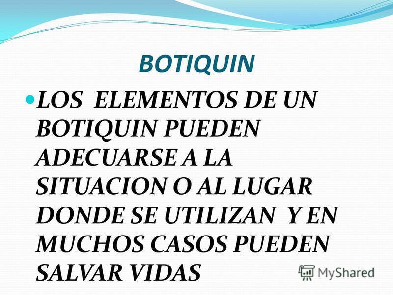 BOTIQUIN PARA EMPRESAS, CENTRO DEPORTIVOS, ETC. DEBEN ESTAR EN RELACION CON LA CANTIDAD DE PERSONAS EN EL LUGAR LUGAR ESPECIAL PARA PRESTAR P/A PERSONAL IDONEO CAMILLAS O2 JERINGAS, AGUJAS HIPODERMICAS. FERULAS, TABLAS, ETC ELEMENTOS PARA INMOVILIZAR