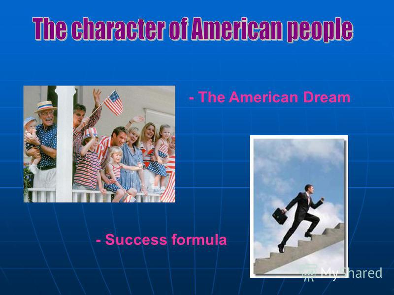 - The American Dream - Success formula