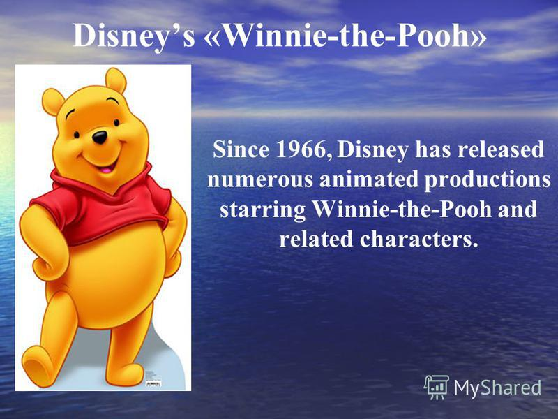 Since 1966, Disney has released numerous animated productions starring Winnie-the-Pooh and related characters. Disneys «Winnie-the-Pooh»